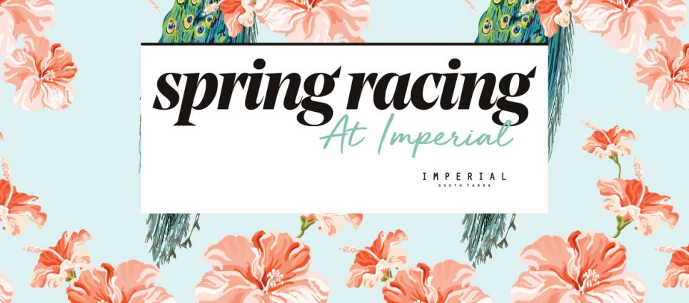 Spring Racing / Imperial South Yarra